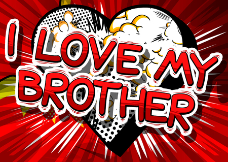 I Love My Brother - Comic book style phrase on abstract background. Vectores
