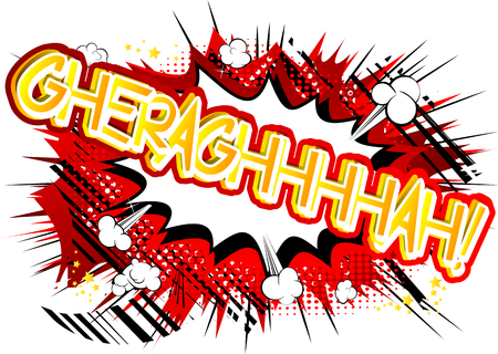 Gheraghhhhah! - Vector illustrated comic book style expression. 向量圖像
