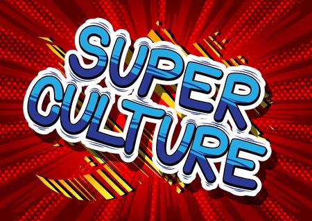 슈퍼 문화 - 추상적 인 배경에 만화 스타일 문구.