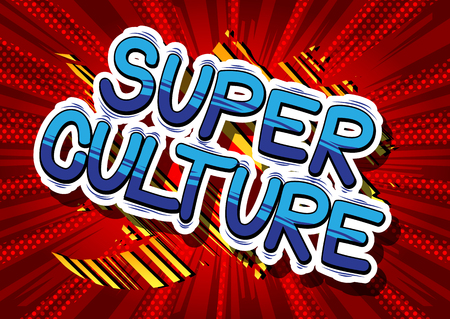 Super Culture - Comic book style phrase on abstract background.