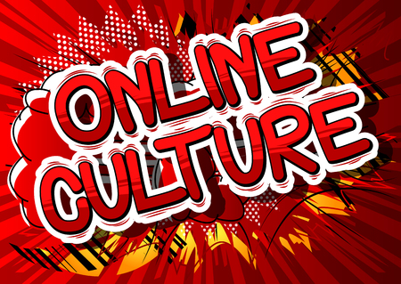 Online Culture - Comic book style phrase on abstract background.