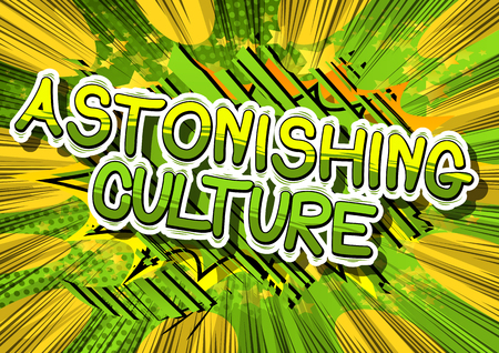 Astonishing Culture - Comic book style phrase on abstract background.