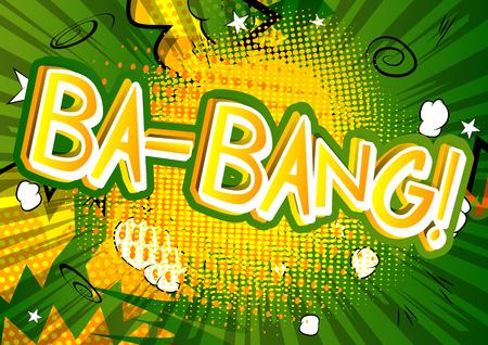 Ba-Bang! - Vector illustrated comic book style expression.