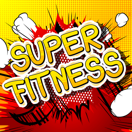 Super Fitness - Comic book style phrase on abstract background. Illustration