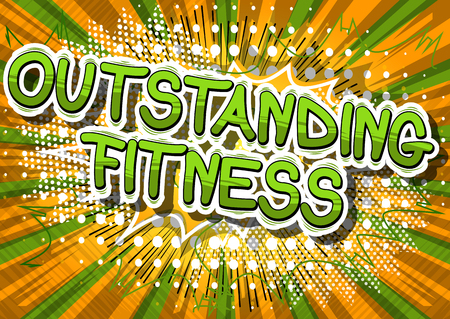 Outstanding Fitness - Comic book style phrase on abstract background. Illustration