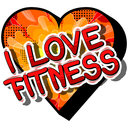 I Love Fitness - Comic book style phrase on abstract background.