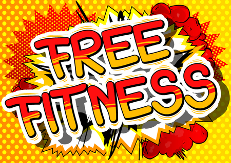 Free Fitness - Comic book style phrase on abstract background.
