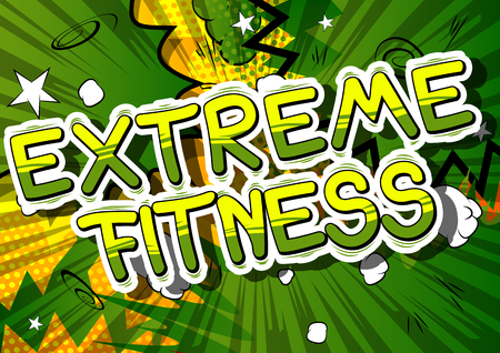 Extreme Fitness - Comic book style phrase on abstract background.