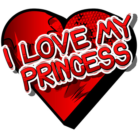 I Love My Princess - Comic book style phrase on abstract background.
