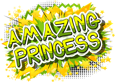 Amazing Princess - Comic book style phrase on abstract background.