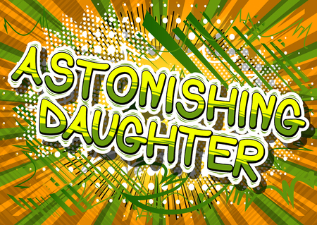 Astonishing Daughter - Comic book style phrase on abstract background.