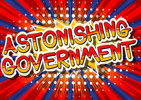 Astonishing Government - Comic book style phrase on abstract background.