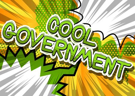 Cool Government - frase del estilo del cómic en el fondo abstracto. Ilustración de vector