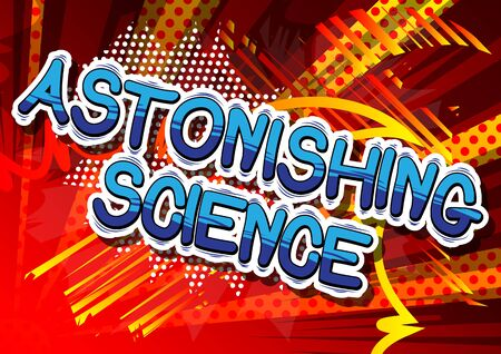 Astonishing Science - Comic book style phrase on abstract background.