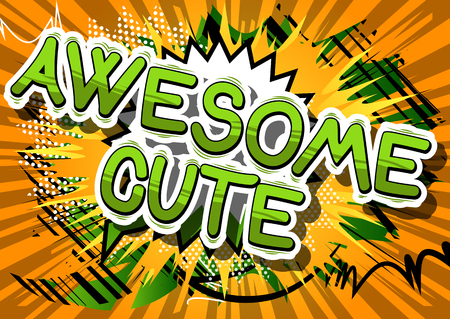 Awesome Cute - Comic book style phrase on abstract background. Stok Fotoğraf - 82875009