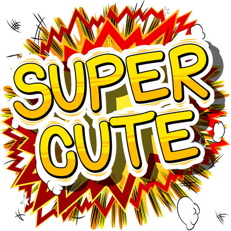 Super Cute - Comic book style phrase on abstract background.