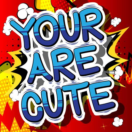 You are Cute - Comic book style phrase on abstract background. 向量圖像