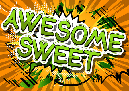 Awesome Sweet - Comic book style phrase on abstract background.