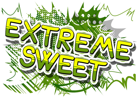 Extreme Sweet - Comic book style phrase on abstract background.