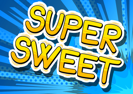 Super Sweet - Comic book style phrase on abstract background.