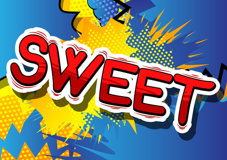 Sweet - Comic book style phrase on abstract background.