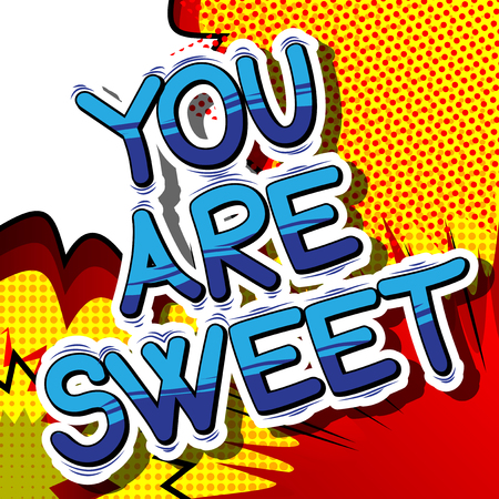 You Are Sweet - Comic book style phrase on abstract background. Illustration