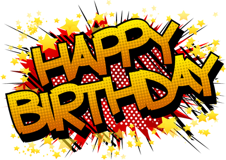 Happy Birthday - Comic book style word on abstract background.