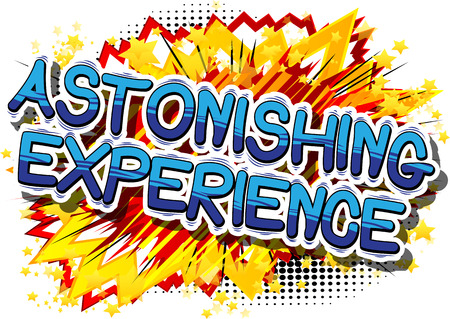 Astonishing Experience - Comic book style phrase on abstract background.