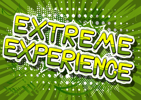 Extreme Experience - Comic book style phrase on abstract background.