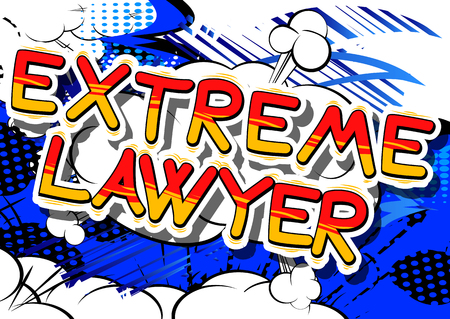 Extreme Lawyer - Comic book style phrase on abstract background.