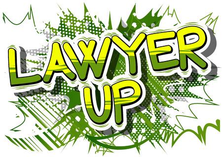 Lawyer Up - Comic book stijl zin op abstracte achtergrond. Stock Illustratie