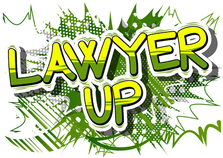 Lawyer Up - Comic book style phrase on abstract background.