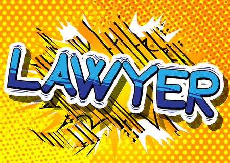 Lawyer - Comic book style phrase on abstract background.