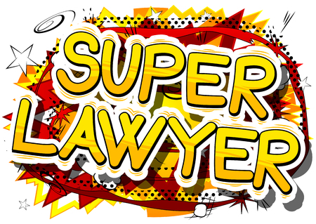 defendant: Super Lawyer - Comic book style phrase on abstract background.
