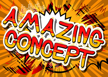Amazing Concept - Comic book style phrase on abstract background. Illustration
