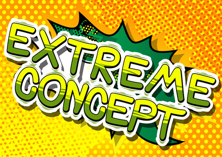 Extreme Concept - Comic book style phrase on abstract background.