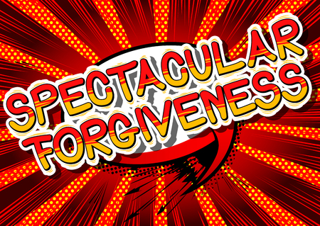Spectacular Forgiveness - Comic book style phrase on abstract background. Illustration