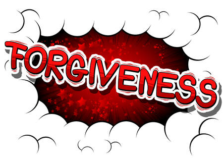 Forgiveness - Comic book style phrase on abstract background.
