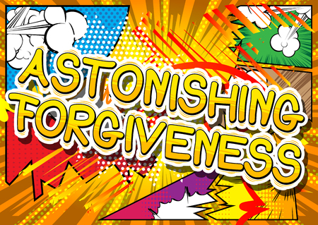 Astonishing Forgiveness - Comic book style phrase on abstract background.