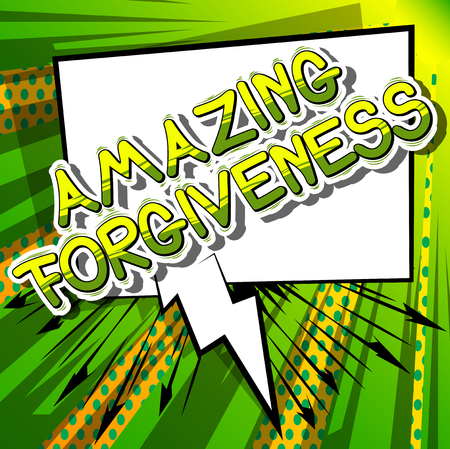 Amazing Forgiveness - Comic book style phrase on abstract background.