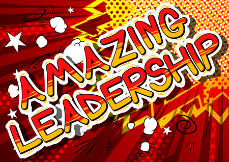 Amazing Leadership - Comic book style phrase on abstract background.