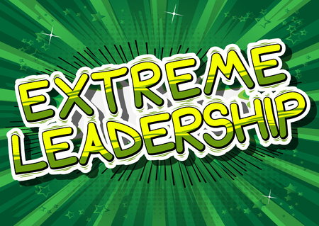 Extreme Leadership - Comic book style phrase on abstract background.