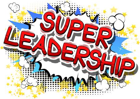 Super Leiderschap - Comic book stijl zin op abstracte achtergrond. Stock Illustratie