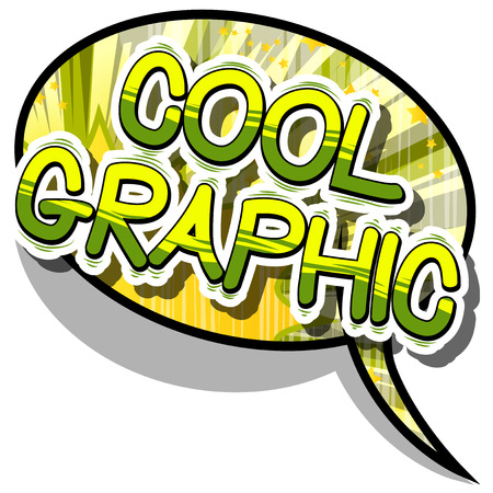 Cool Graphic - Comic book style phrase on abstract background.