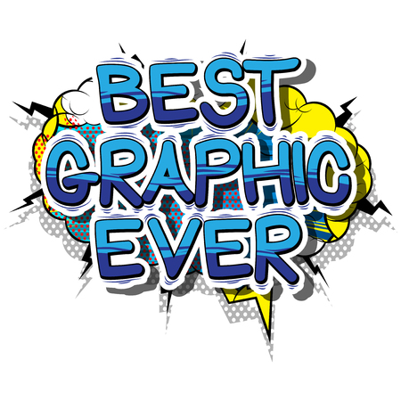 Best Graphic Ever - Comic book style phrase on abstract background.