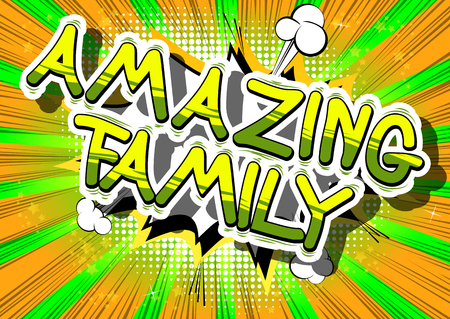 Amazing Family - Comic book style phrase on abstract background.