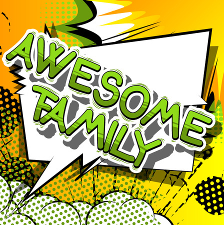Awesome Family - Comic book style phrase on abstract background. Illustration