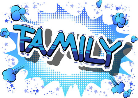Family - Comic book style phrase on abstract background. Illustration