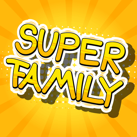 super woman: Super Family - Comic book style phrase on abstract background. Illustration