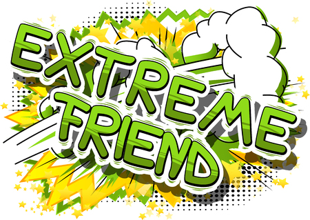 Extreme Friend - Comic book style phrase on abstract background. Illustration